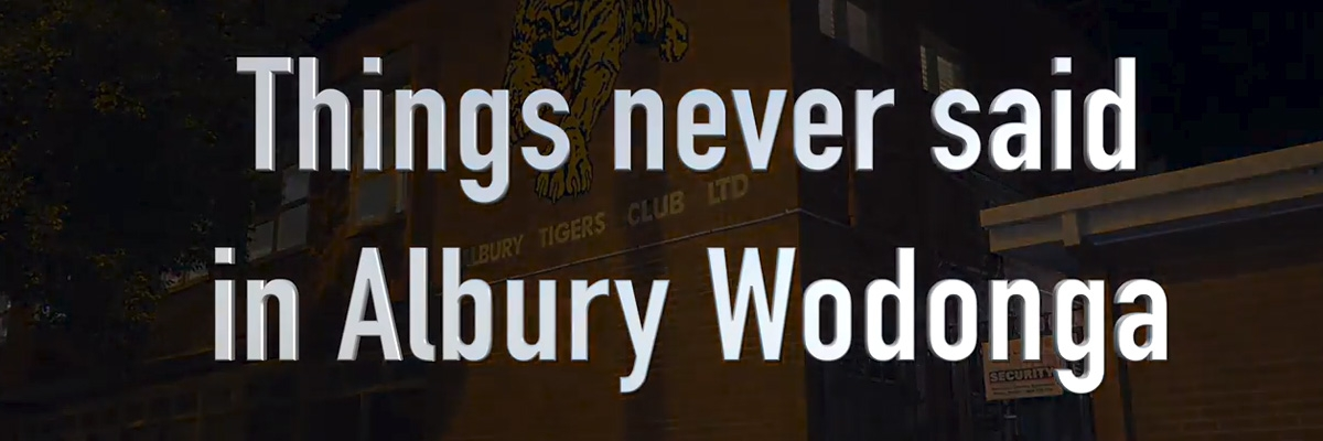 Things Never Said in Albury Wodonga Part 1
